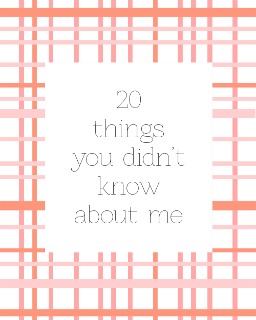 20 things you didn't know about me_2